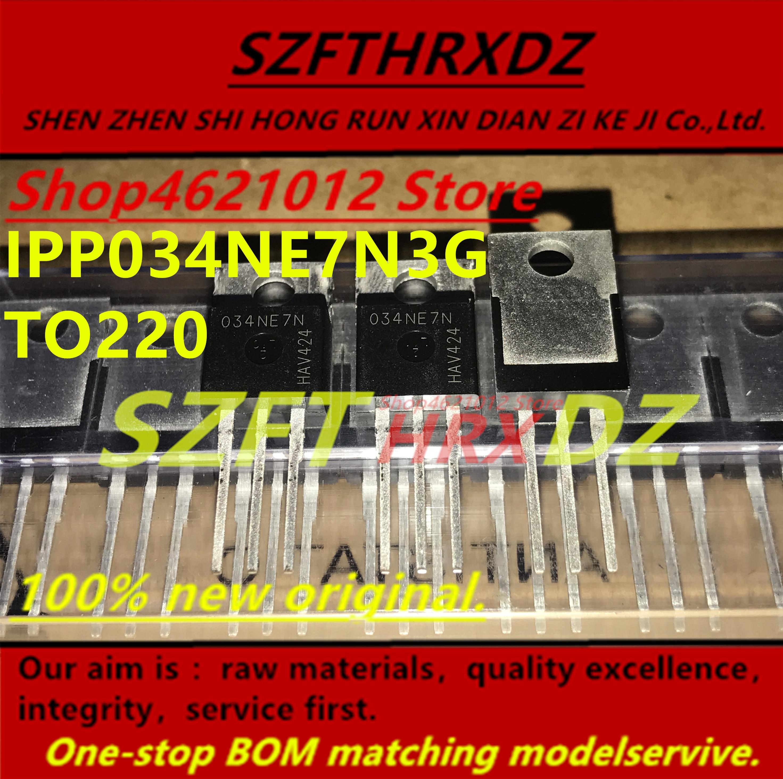 SZFTHRXDZ 100% nuevo original (10 uds) IPP034NE7N3G 034NE7N TO220