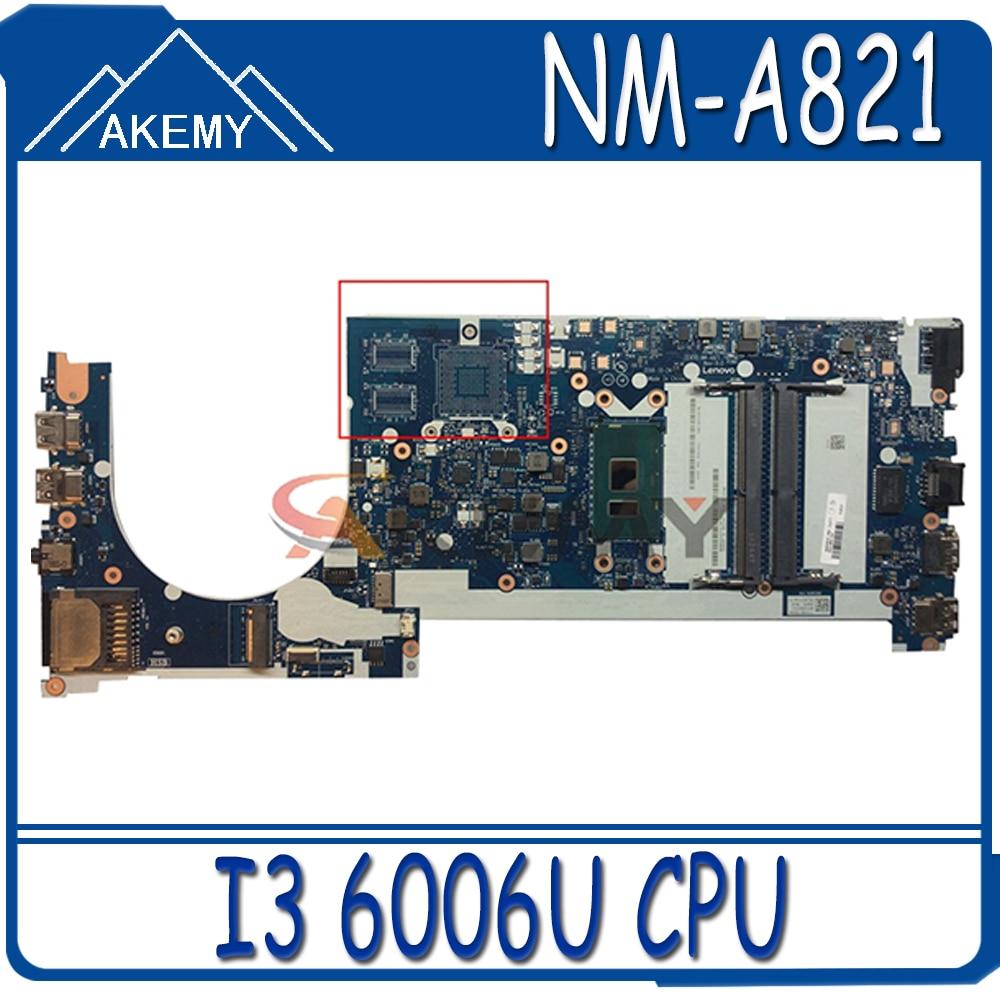 Akemy CE470 NM-A821 مناسبة لينوفو ثينك باد E470 E470C دفتر اللوحة CPU I3 6006U DDR4 100% اختبار العمل