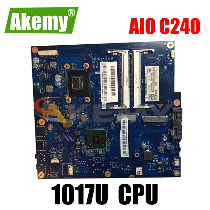 Akemy VBA20 LA-9303P لينوفو AIO C240 90003557 ll-in-one الكمبيوتر اللوحة CPU 1017U DDR3 100% اختبار العمل