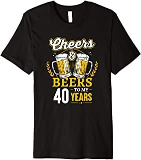 Cheers And Beers To My 40 Years Funny 40th Birthday Gifts Premium T-Shirt недорого