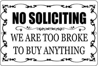 no soliciting sign metal tin sign indoor outdoor white too broke