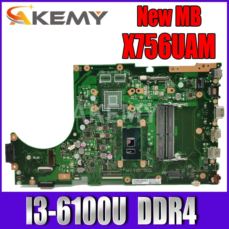 Akemy para Asus X756UA X756UAK X756UAM X756UW X756UQ X756UR X756UV X756U placa base portátil I3-6100U DDR4