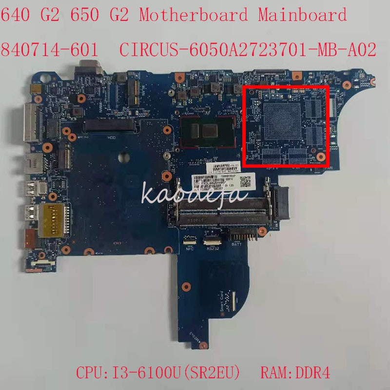 640 G2 اللوحة الرئيسية ل HP ProBook 640 G2 المحمول 840714-601 CIRCUS-6050A2723701-MB-A02 وحدة المعالجة المركزية: I3-6100U DDR4 UMA 100% اختبار