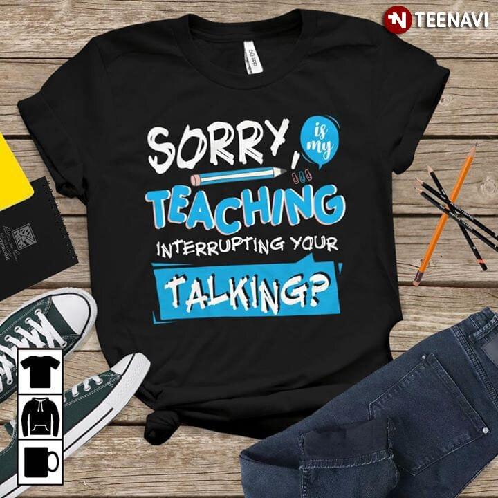 Lo sentimos es mi enseñanza la interrupción de tu camiseta que habla