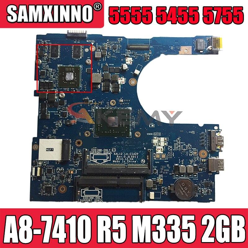Akemy AAL12 LA-C142P لديل انسبايرون 5555 5455 5755 اللوحة المحمول A8-7410 CPU R5 M335 2GB CN-0GFDVC GFDVC 100% اختبار