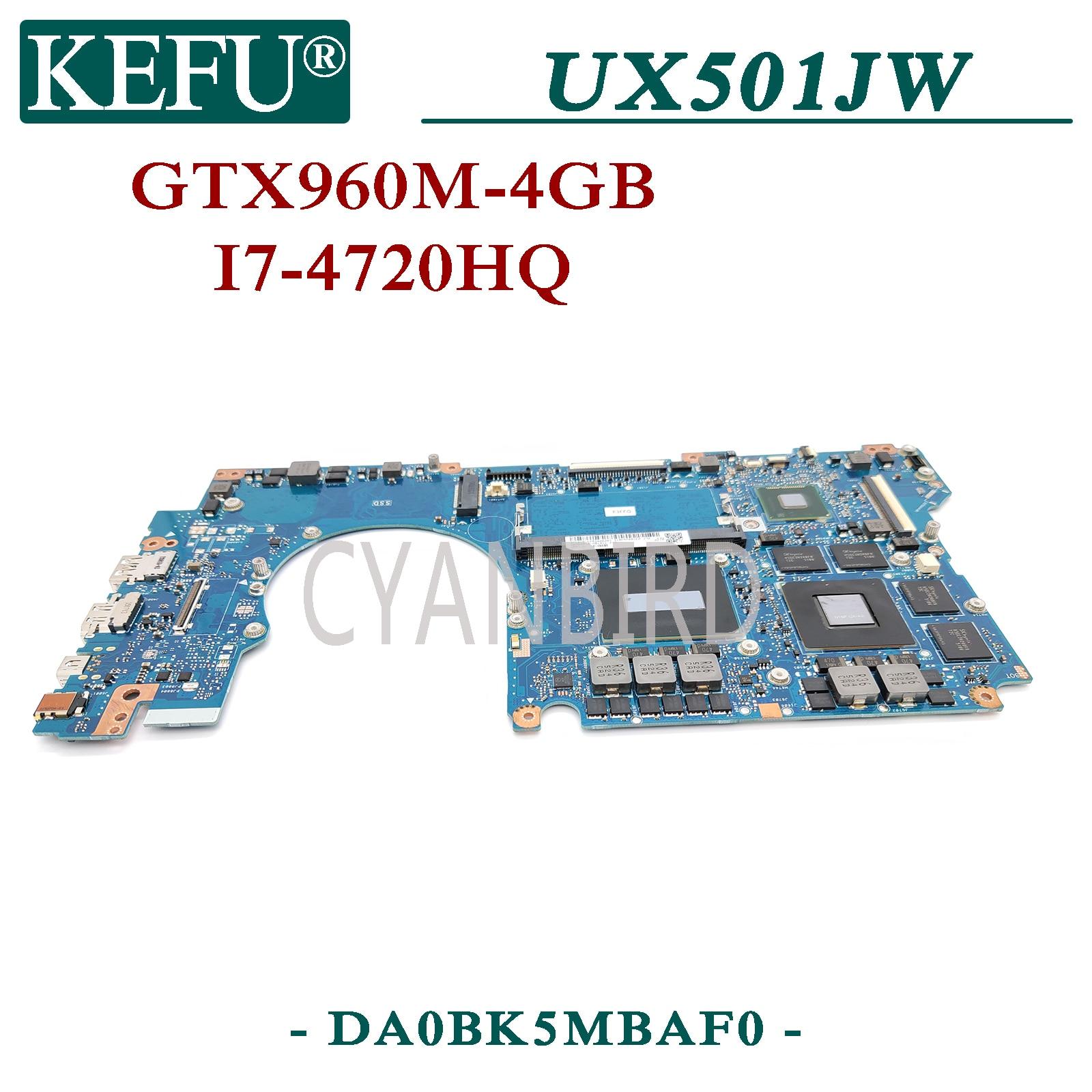 KEFU DA0BK5MBAF0 اللوحة الأصلية ل ASUS UX501JW UX501J N501JW N501J مع 4GB-RAM I7-4720HQ GTX960M-4GB اللوحة المحمول