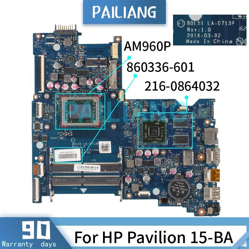 PAILIANG لوحة الأم للكمبيوتر المحمول HP بافيليون 15-BA AM960P اللوحة الرئيسية 860336-001 860336-601 LA-D713P 216-0864032 DDR4 tesed