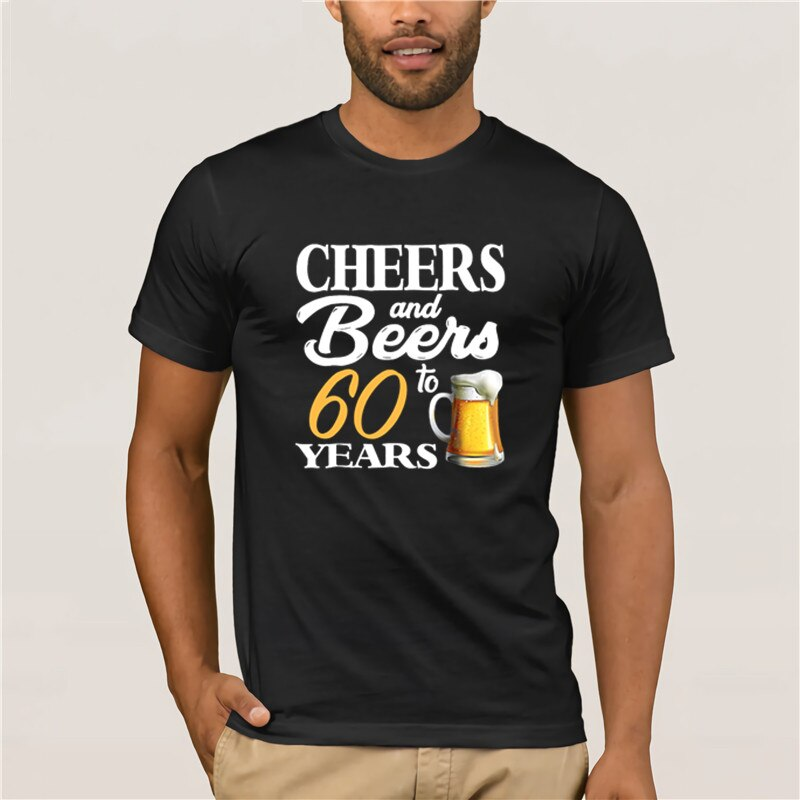Men Printing 100% Cotton Tshirt trend new men Cheers and Beers To 60 Years 60th Birthday Gift Fashio