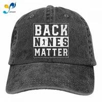 unisex classic golf back nines matter dad hat men women adjustable baseball cap sandwich hat
