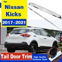 car accessories for nissan kicks 2017 2021 tail door strips trims rear tailgate trunk lid cover frame panel stainless steel