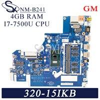 KEFU NM-B241 Laptop motherboard for Lenovo Ideapad 320-15IKB original mainboard 4GB-RAM I7-7500U GM