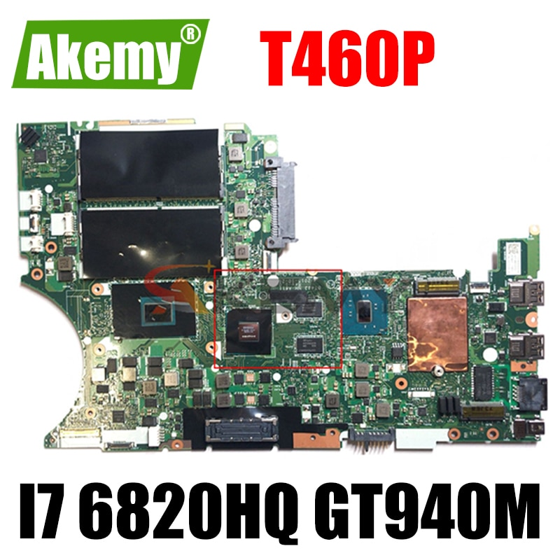 Akemy BT463 NM-A611 لينوفو ثينك باد T460P دفتر اللوحة وحدة المعالجة المركزية I7 6820HQ GPU GT940M FRU 01YR836 01YR838 01YR841 01YR843