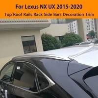 for lexus nx200 nx300 ux260h 2015 2020 aluminium alloy silver top roof rails rack side bars decoration trim car accessories