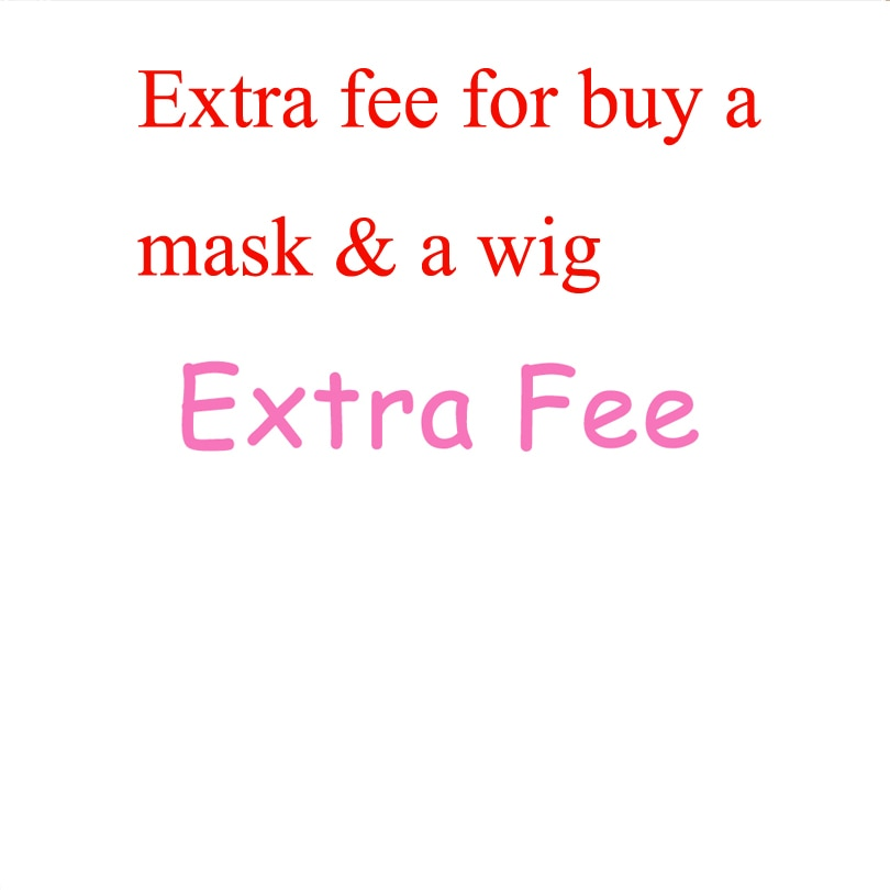 Extra Fee for buy a mask and wig free ship