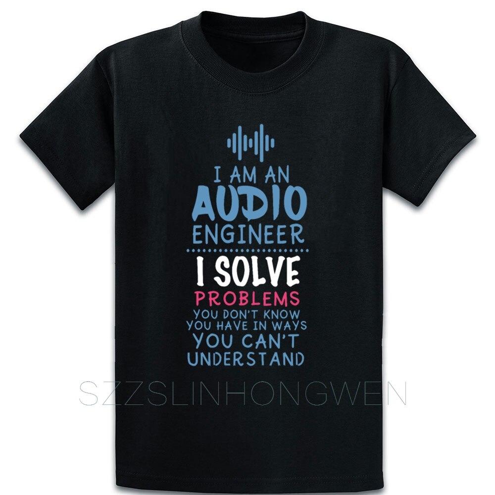 Camiseta con cita de ingeniero de Sonido divertido, camiseta auténtica con gráfico de novedad, camisa de verano de Color sólido, camisa con diseño de S-5XL de talla grande