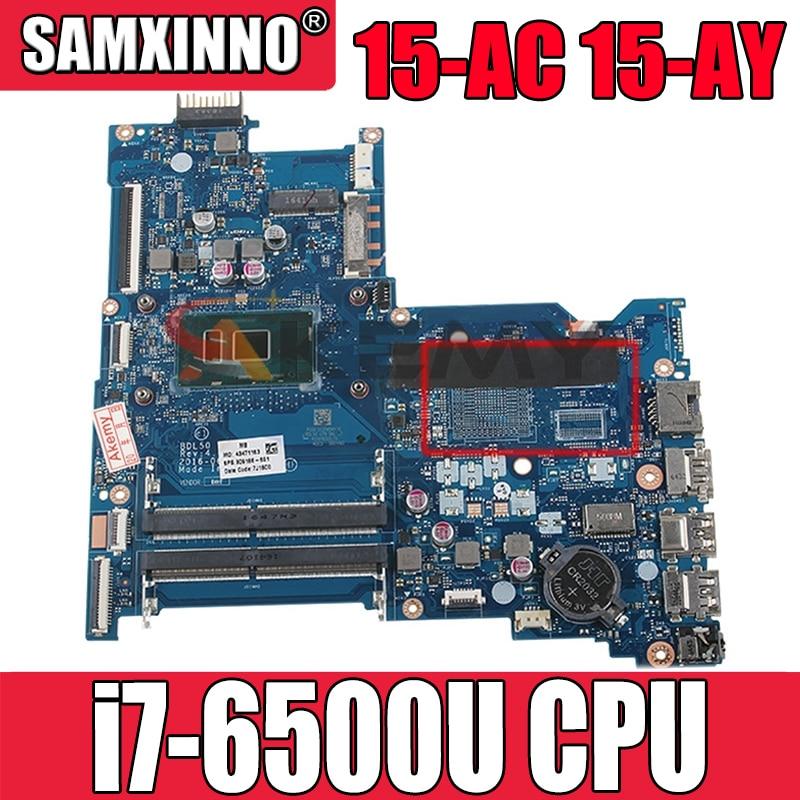 محمول لوحة رئيسية لأجهزة HP TPN-C125 250 G5 15-AC 15-AY BDL50 LA-D704P ، مع i7-6500U DDR4 اللوحة 854934-601 858868-601 اختبار موافق