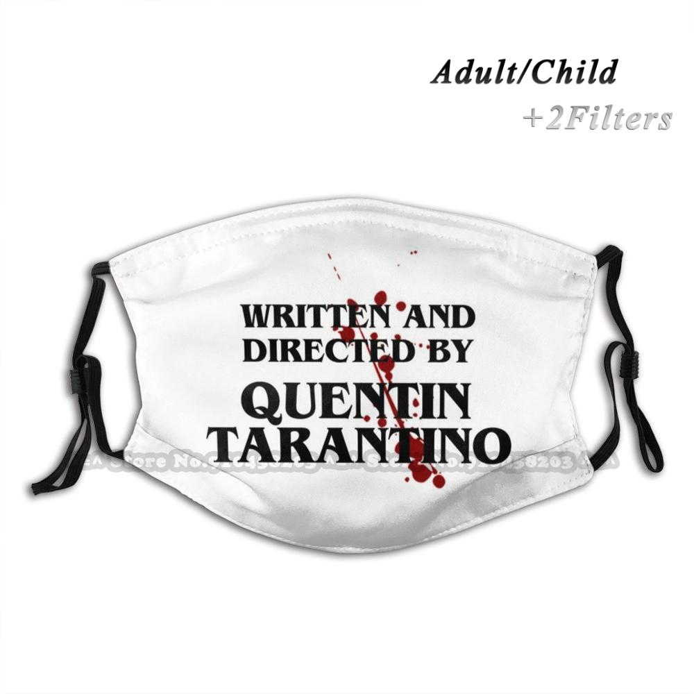 written-and-directed-by-quentin-tarantino-custom-design-for-adult-kids-anti-dust-filter-diy-print-washable-face-mask-quentin