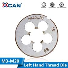 Máquina de hilo de mano izquierda métrica XCAN 1 unidad, troquel de rosca metalúrgica, troquel de rosca M3 M6 M8 M10 M12 M14 M16 M18 M20