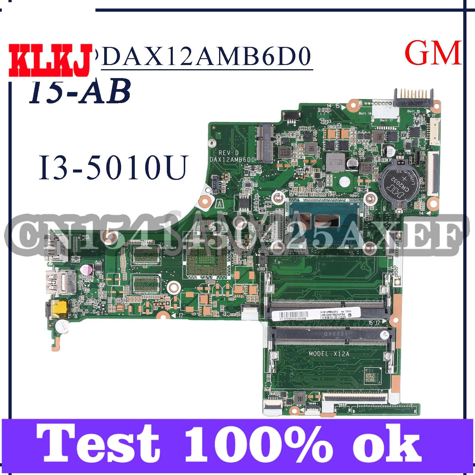 KLKJ DAX12AMB6D0 اللوحة الأم للكمبيوتر المحمول HP بافيليون 15-AB اللوحة الرئيسية الأصلية I3-5010U جنرال موتورز 809041-001 809041-501 809041-601