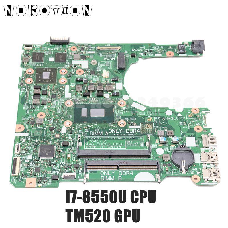 NOKOTION 17841-SC 448.0DR05.00SC 17841-1 WX2RR CN-45DR09 45DR09 para DELL inspiron 15 3567 portátil placa base I7-8550U TM520 GPU