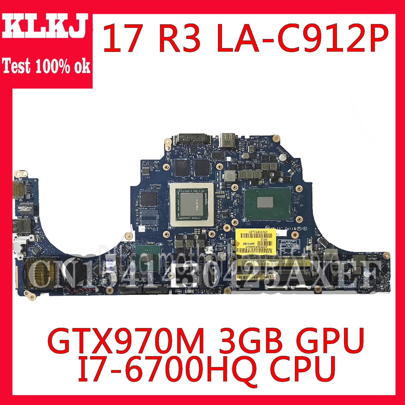 KLKJ LA-C912P اللوحة لديل من Alienware 17 R3 Mianboard i7-6700HQ CPU GTX970M-3GB CN-0DVV6W 0DVV6W الأصلي اختبار العمل