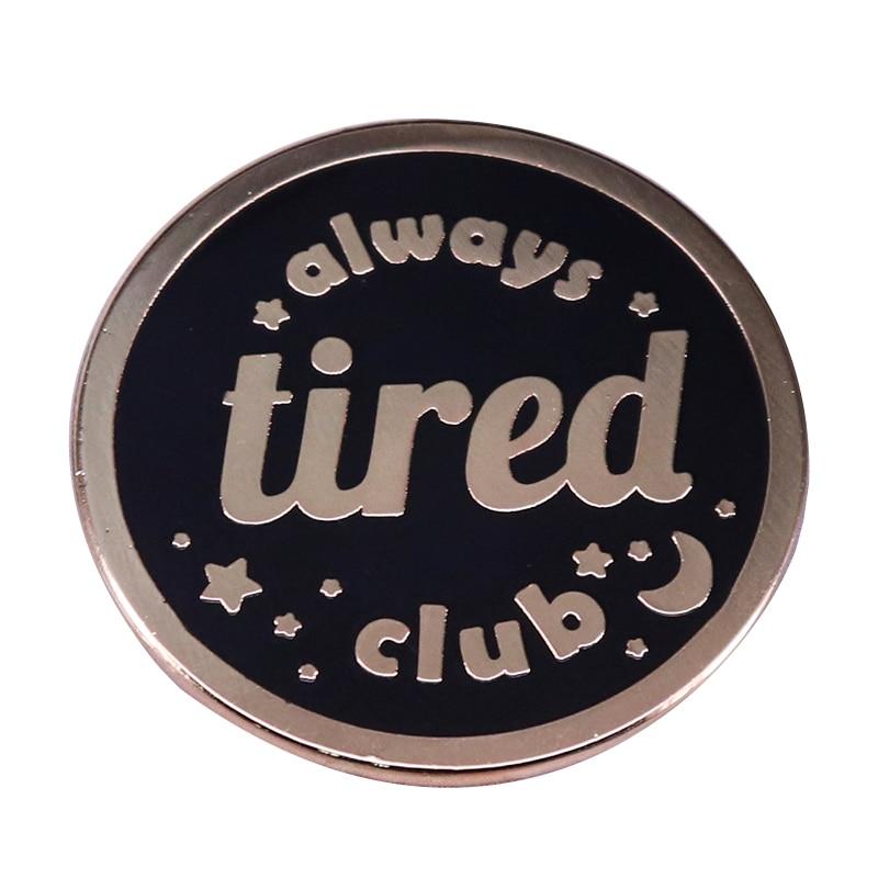 Always tired broche de equipo insomnio sick, colección de pin de cuidado personal