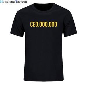 New 2020 Summer Funny T-Shirts CE0,000,000 Print T Shirt Men Entrepreneur Hustle CEO Millionaires Short Sleeve Cotton Tshirt