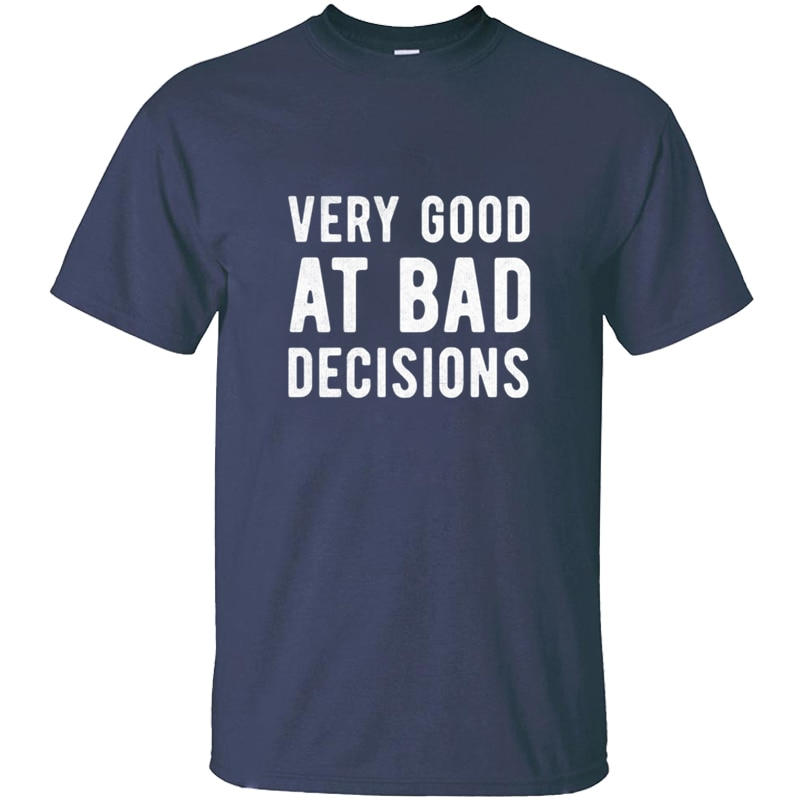 De moda mala decisión de divertido novedad de T Shirt para hombres o-Cuello de manga corta Camiseta Hombre famoso Tee Tops