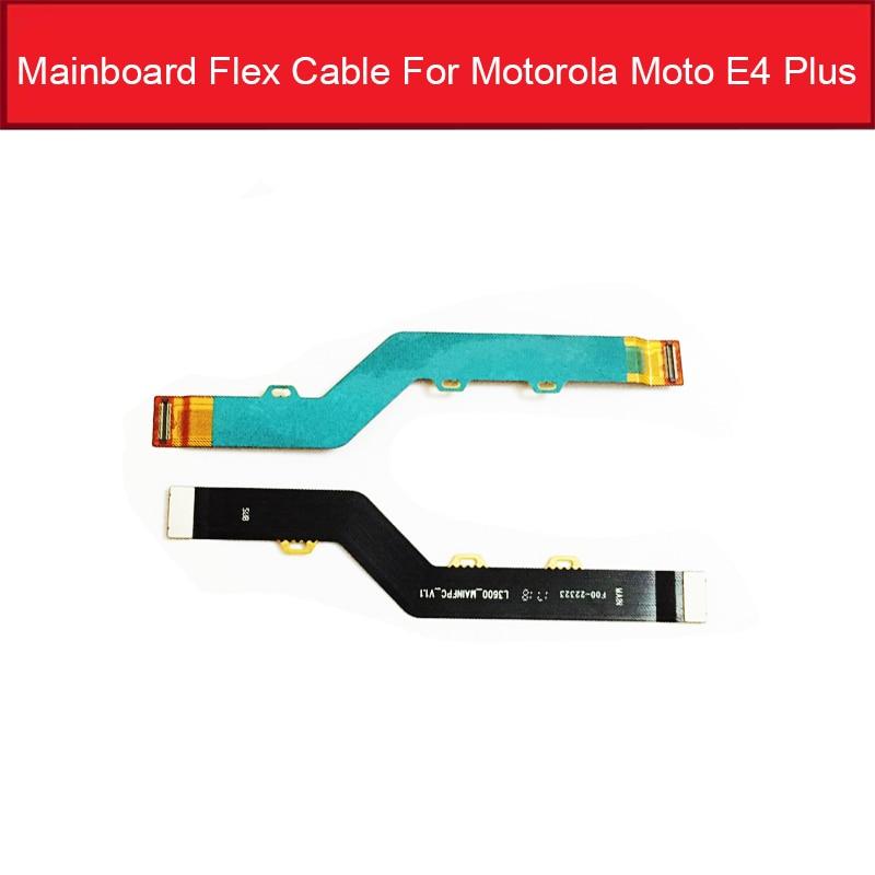 Cable flexible de placa base para Moto Motorola E4 Plus E4plus Conector De Pantalla LCD placa base cinta de Cable Flex piezas de repuesto