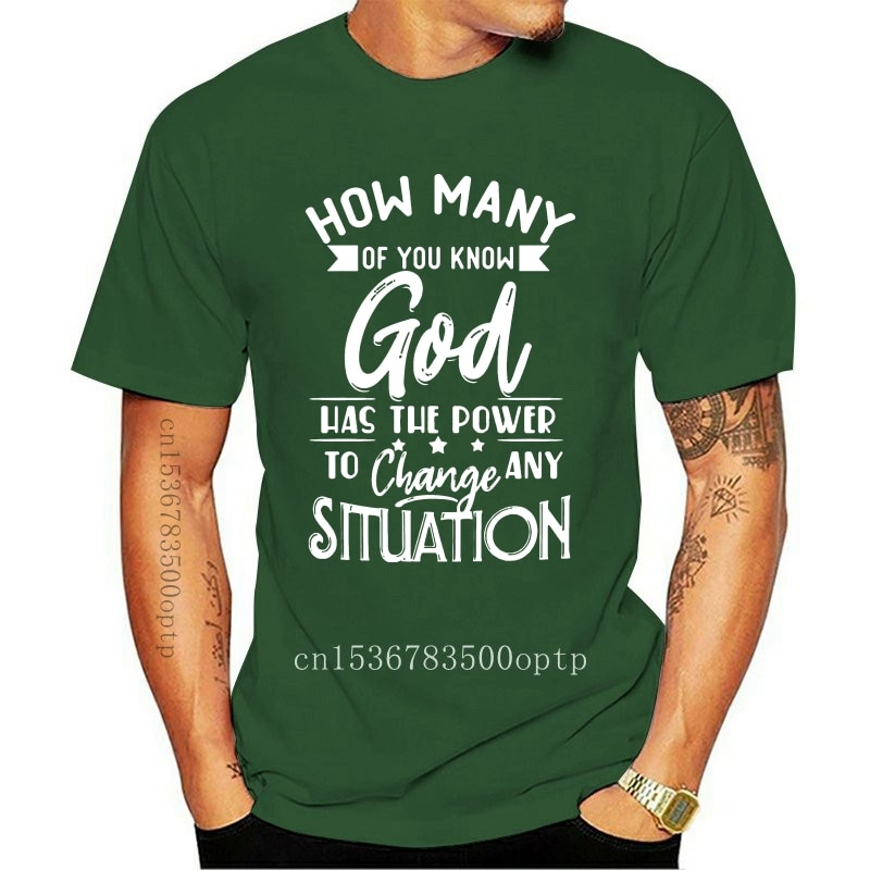 New How Many of You Know God Has The Power to Change Any Situation T-Shirt