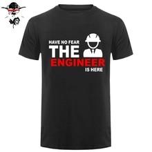 Zomer Mode Hebben Geen Angst De Ingenieur Is Hier T-shirt Mannen Korte Mouw Katoen Ingenieur T Shirts Mannen Camisetas t-shirt