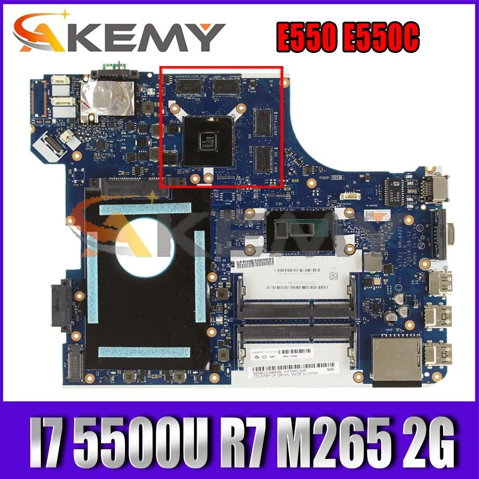 Akemy لينوفو ثينك باد E550 E550c الكمبيوتر المحمول اللوحة nm-a221 I7 5500U R7 M265 2G الرسومات ضمان الجودة OK