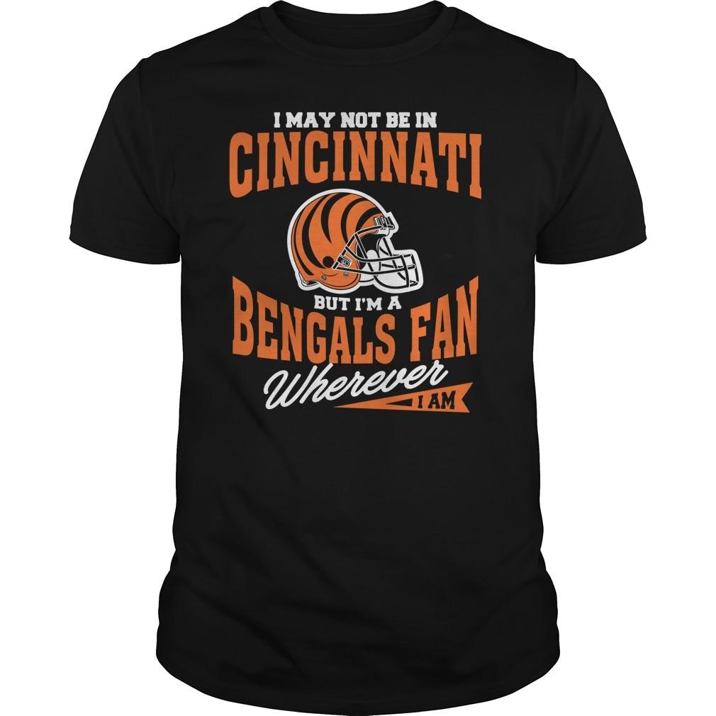 Puede que no esté en Cincinnati, pero soy un fanático de Bengals donde quiera que esté camiseta