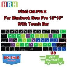 HRH coupe finale Pro X raccourcis Hotkey mince Silicone clavier couverture peau pour Macbook Pro 13