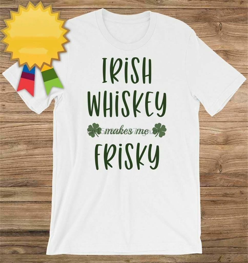 St Patricks Day Irish Whiskey Makes Me Frisky Customizable Tee T-Shirt Unisex Sweatshirt Tee Shirt