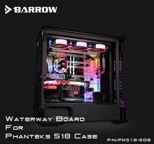 Barrow PH518-SDB Wasserstraße Boards Für Phanteks 518 Fall Für Intel CPU Wasser Block & Einzel/Doppel GPU Gebäude