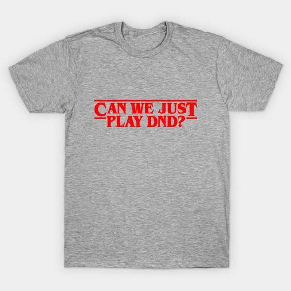 Stranger Things Can We Just Play DnD? DIY Tee Short Sleeve Cotton T-shirt Women and Men friends don t lie stranger style pop culture things t shirt2019 new short sleeve men