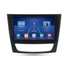 Lecteur multimédia de voiture 2 Din Android 8.1 GPS pour Benz classe E W211 E200 E220 E300 E350 E240 E270 E280 CLS classe W219 2002-2010