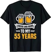 cheers and beers to 55 years funny 55th birthday gift t shirt