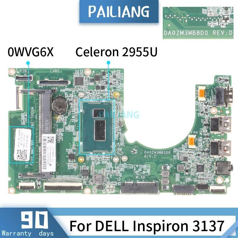 CN-0WVG6X لديل انسبايرون 3137 DA0ZM3MB8D0 0WVG6X SR1DU Celeron 2955U اللوحة الأم للكمبيوتر المحمول DDR3 اختبارها