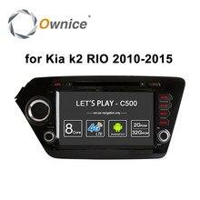 Ownice Android 6,0 Octa 8 Core 2GB de RAM para Kia k2 RIO 2010 - 2015 reproductor de dvd del coche GPS Navi apoyo en la red 4G LTE DAB + DVR TPMS