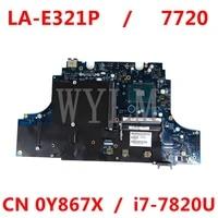 cn 0y867x cap10 la e321p i7 7820u mainboard for dell precision 7720 m7720 y867x laptop motherboard 100 tested