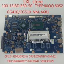CG410/CG510 NM-A681 for lenovo ideapad 100-15IBD B50-50 motherboard Mainboard CPU:I5-5200U GT920M DDR3 FRU 5B20K40882 5B20L80644