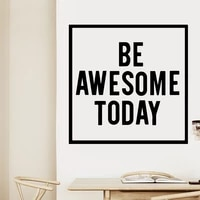 hot be awesome today wall sticker pvc removable for kids room living room home decor removable decor wall decals