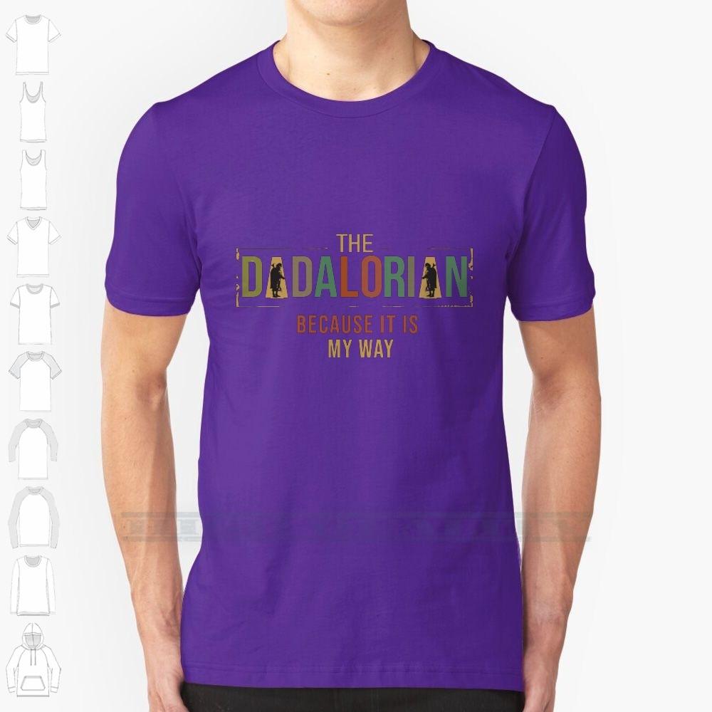 Dadalorian porque es mi manera más nuevo diseño de moda impreso algodón camiseta 6xl tamaño grande Dadalorian el Dadalorian
