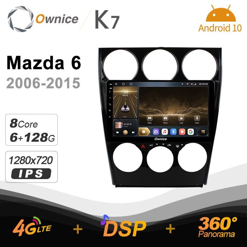 Ownice K7 6G + 128G Ownice الروبوت 10.0 راديو السيارة ل مازدا 6 2006 - 2015 GPS 2din 4G LTE 5G Wifi autoradio 360 SPDIF 1280*720