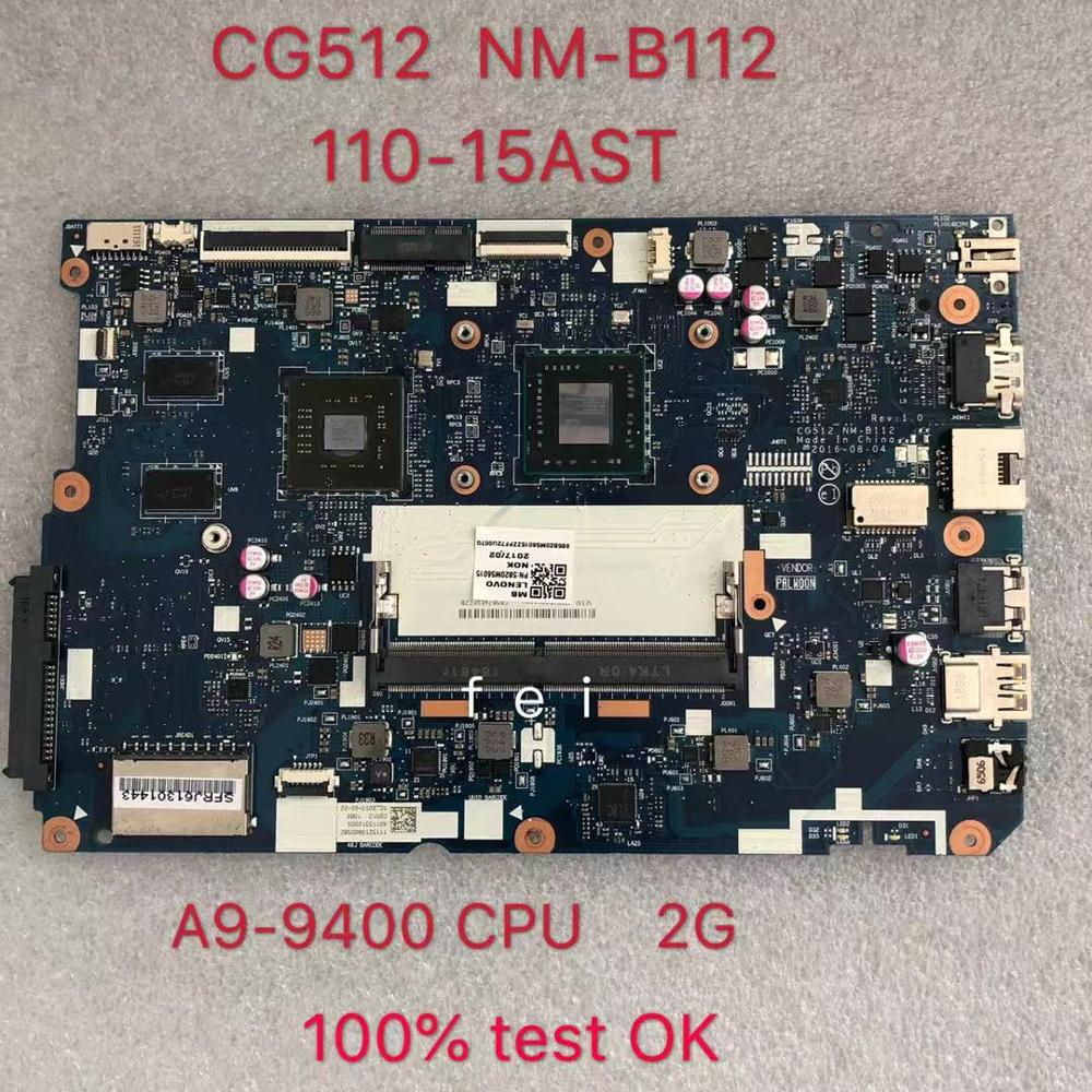 ل CG512 NM-B112 الفقرة لينوفو 110-15 AST اللوحة المحمول وحدة المعالجة المركزية: A9-9400 DDR4 GPU: AMD 2GB FRU 5B20M56009 5B20M56015 اختبار موافق