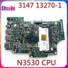 N3530 13270-1 CN-01YRTP CN-0CW22X 100% Testé Carte Mère 13270-1 pour Dell Inspiron 11 3000 3147 13270-1 Carte Mère DDR3