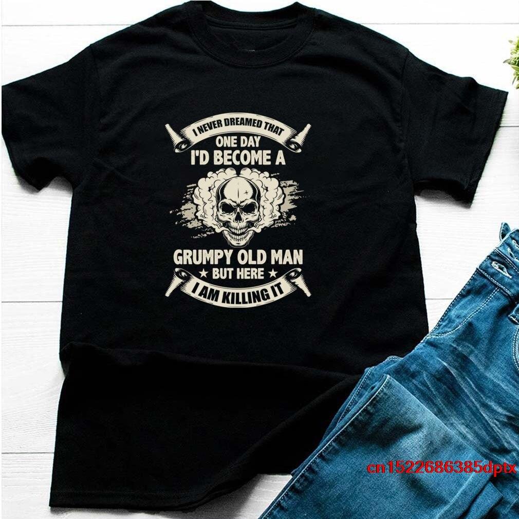 Camiseta para hombre nunca he soñado que un día I & 39;d convertirse en un viejo gruñón, abuelo gracioso gruñón viejo hombre Camiseta Mujer