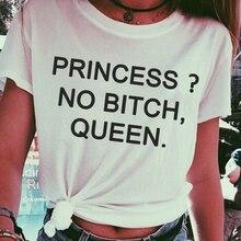 Princesse No B * tch Queen décontracté col rond chemises drôle slogan feministe femmes grunge tumblr décontracté t-shirt goth cadeau hauts-K819